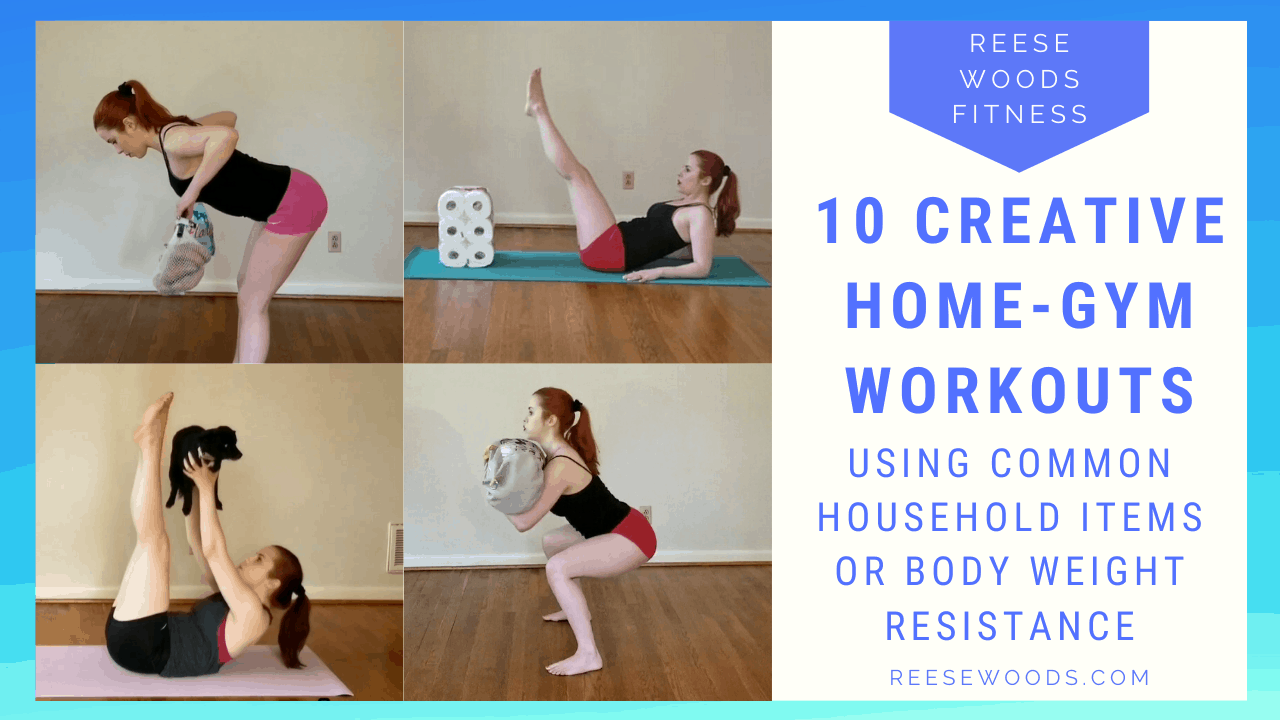 10 Creative No Gym Needed Home Workouts Reese Woods Fitness
